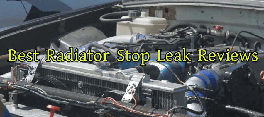What Is The Best Radiator Stop Leak On The Market? – 2018