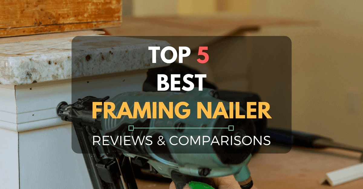 best-framing-nailer
